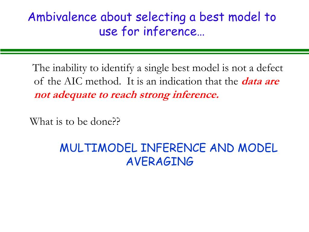 Ambivalence about selecting a best model to use for inference…