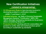 new certification initiatives related to winegrowing