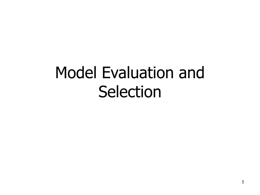 model evaluation and selection l.