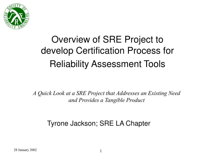 overview of sre project to develop certification process for reliability assessment tools n.