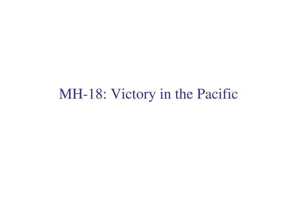 mh 18 victory in the pacific l.