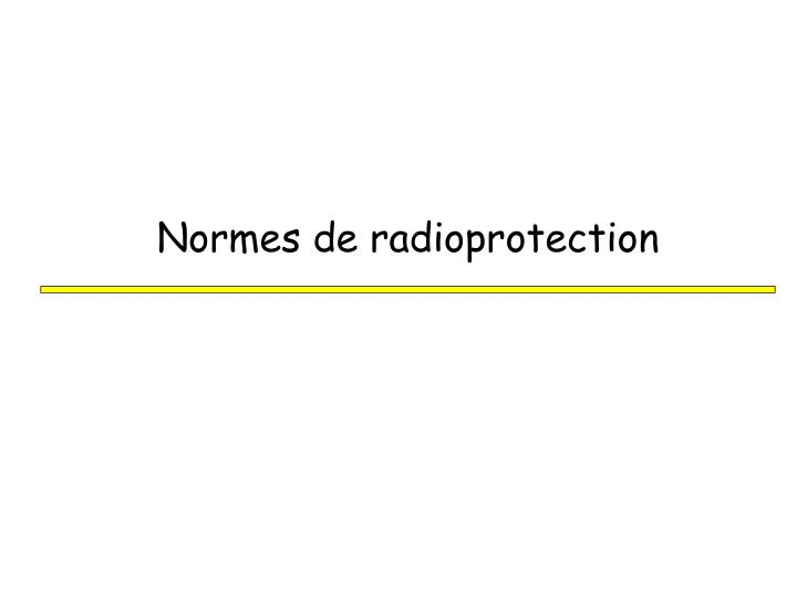 Normes de radioprotection