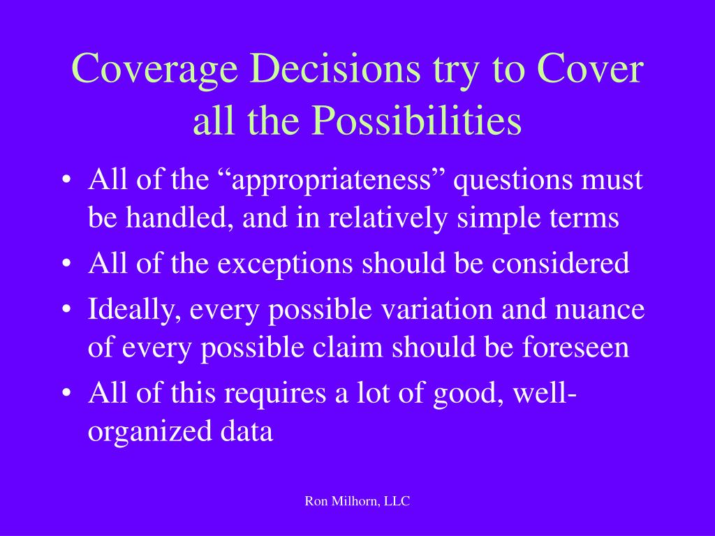 Coverage Decisions try to Cover all the Possibilities