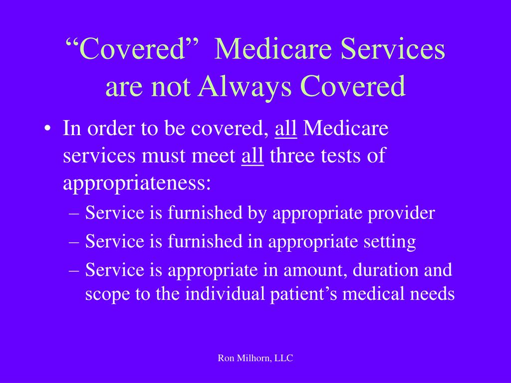 """Covered""  Medicare Services are not Always Covered"