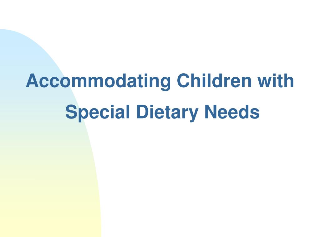 accommodating children with special dietary needs l.