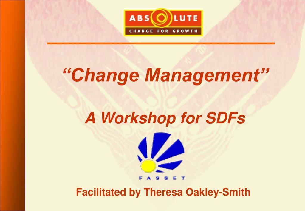change management a workshop for sdfs l.