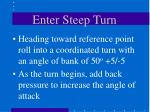 enter steep turn