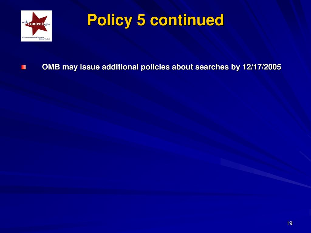 OMB may issue additional policies about searches by 12/17/2005