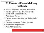 2 pursue different delivery methods