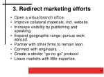 3 redirect marketing efforts