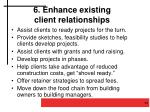 6 enhance existing client relationships