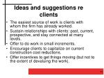 ideas and suggestions re clients