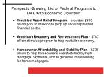 prospects growing list of federal programs to deal with economic downturn