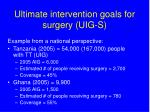 ultimate intervention goals for surgery uig s6