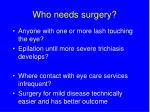 who needs surgery