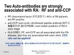 two auto antibodies are strongly associated with ra rf and anti ccp
