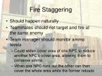 fire staggering