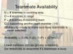 teammate availability