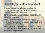 the player is most important