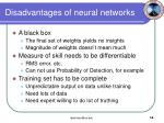 disadvantages of neural networks
