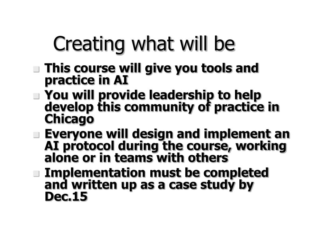 Creating what will be