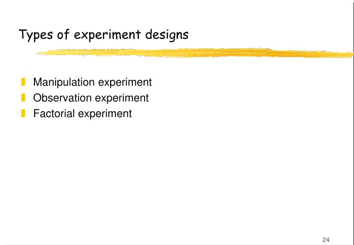 Types of experiment designs