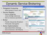 dynamic service brokering