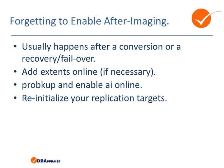 Forgetting to Enable After-Imaging.