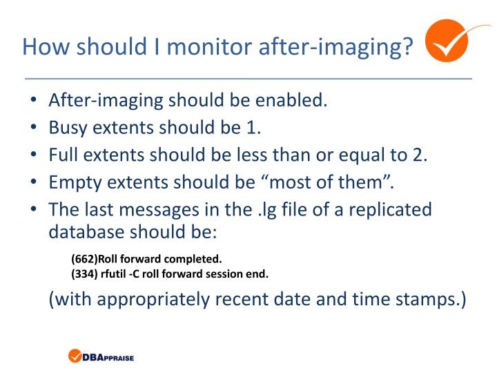 How should I monitor after-imaging?