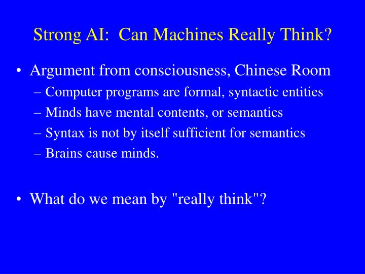 Strong ai can machines really think