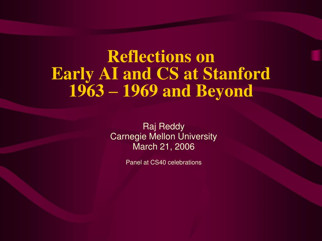 reflections on early ai and cs at stanford 1963 1969 and beyond