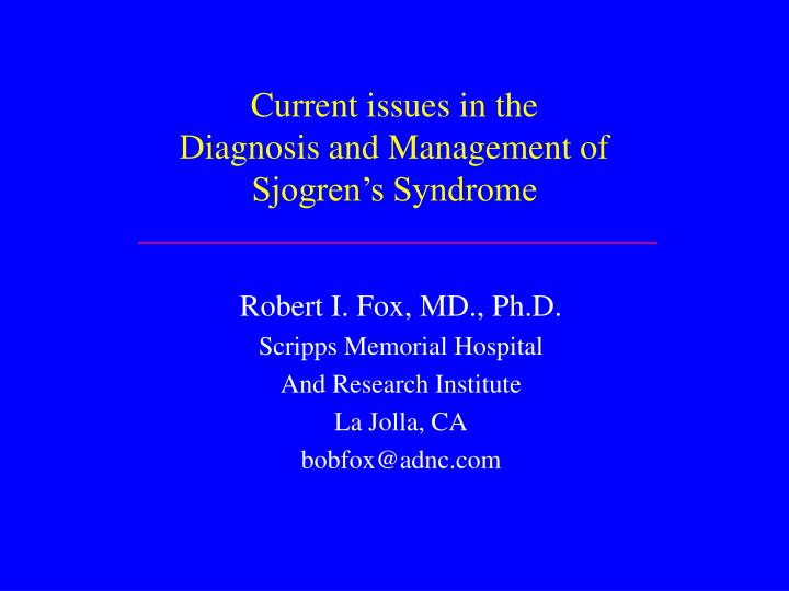 current issues in the diagnosis and management of sjogren s syndrome n.