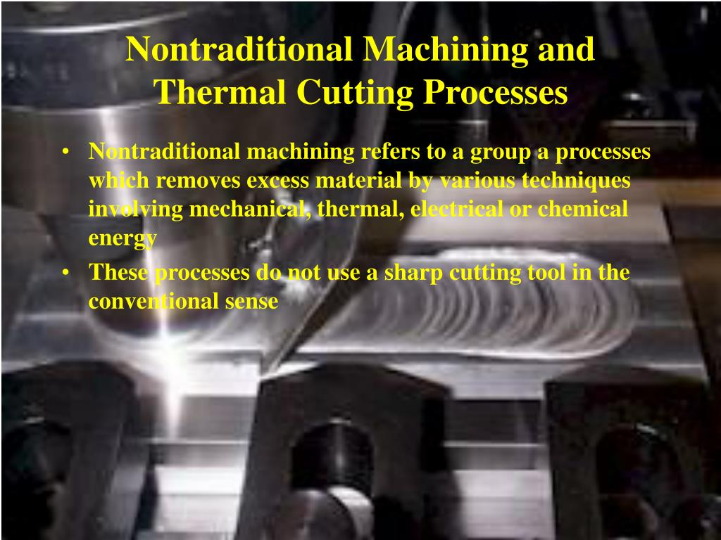 nontraditional machining and thermal cutting processes l.