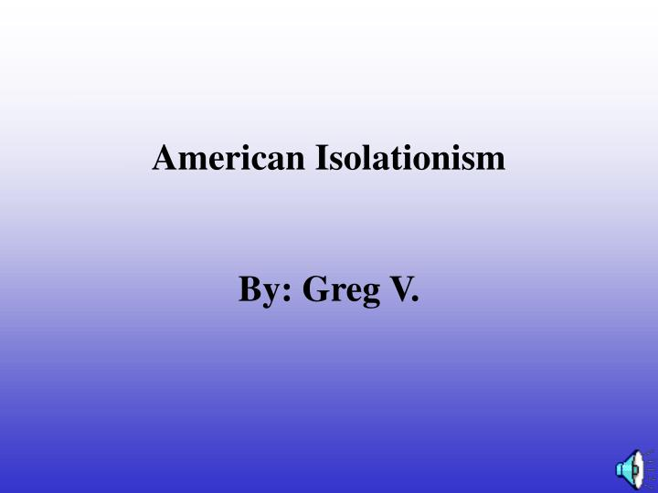 american isolationism by greg v n.