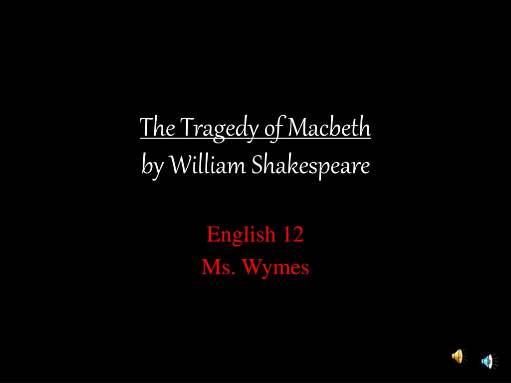 the man of the battlefield in the tragedy of macbeth a play by william shakespeare