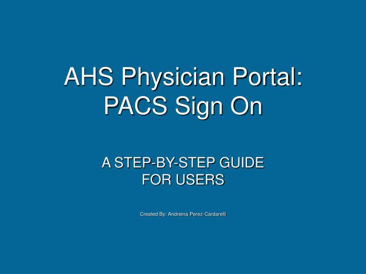 Ahs physician portal pacs sign on
