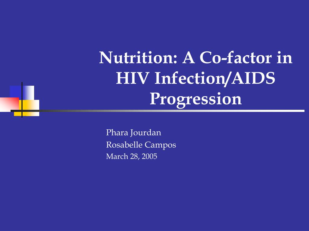 nutrition a co factor in hiv infection aids progression l.