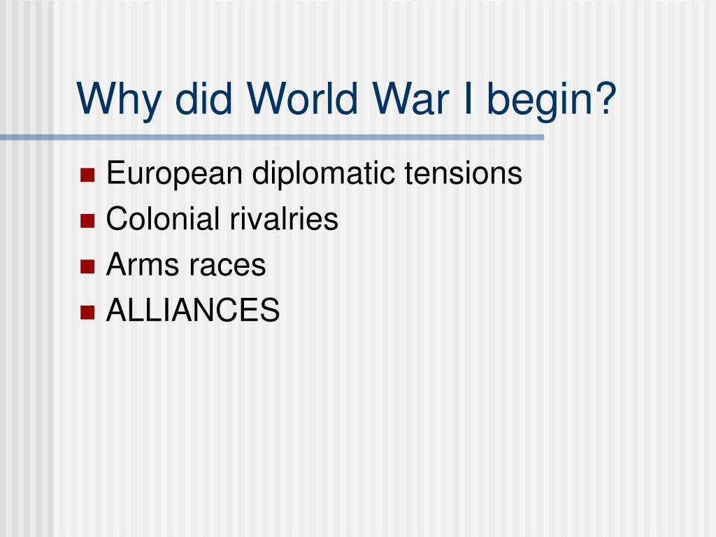 Why did World War I begin?