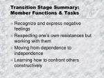 transition stage summary member functions tasks