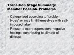 transition stage summary member possible problems