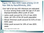 figure 7 5 new aids cases among 13 19 year olds by race ethnicity 2001184