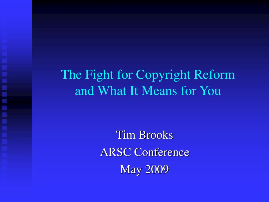 the fight for copyright reform and what it means for you l.