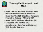 training facilities and land mca
