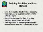 training facilities and land ranges