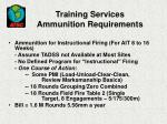 training services ammunition requirements18
