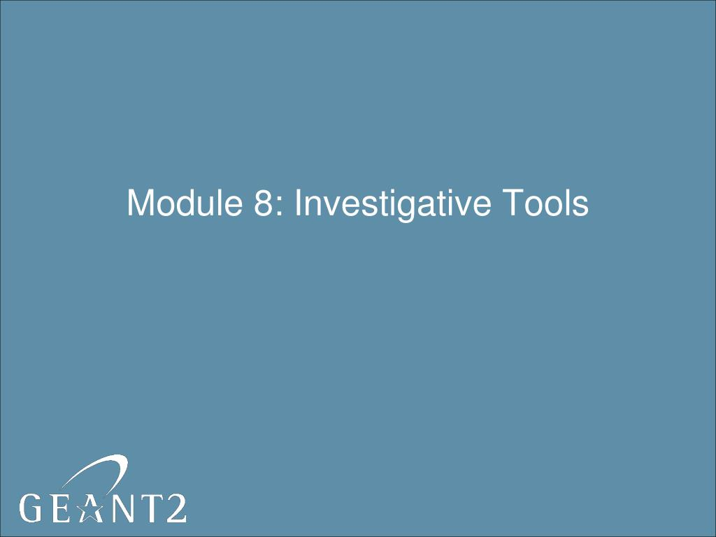 module 8 investigative tools l.