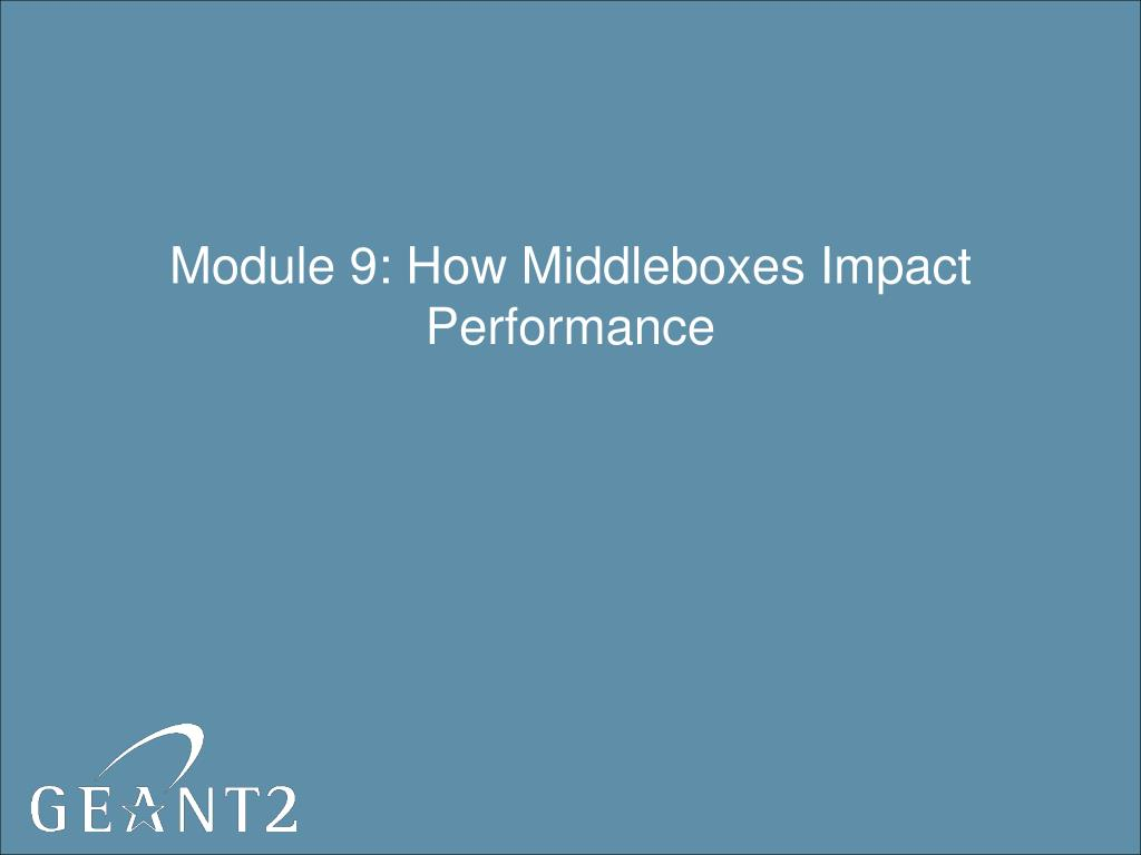 Module 9: How Middleboxes Impact Performance