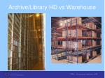 archive library hd vs warehouse