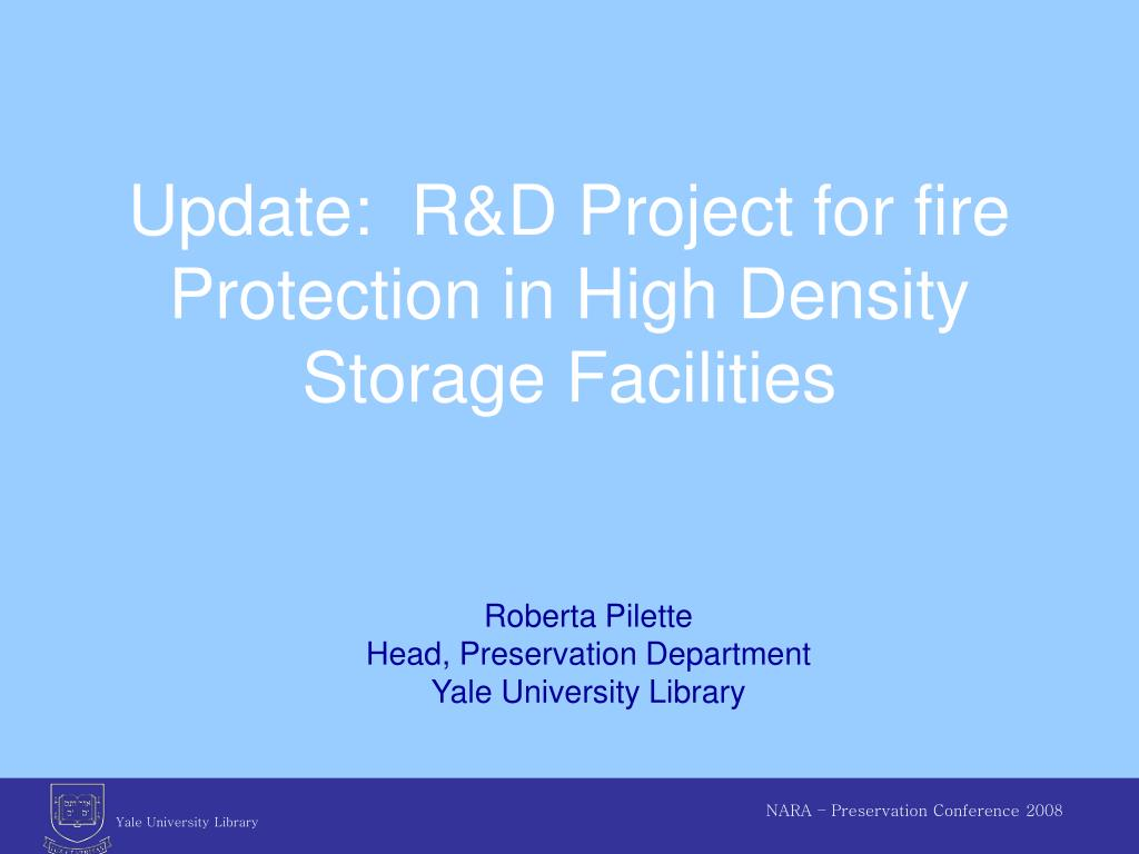 update r d project for fire protection in high density storage facilities l.
