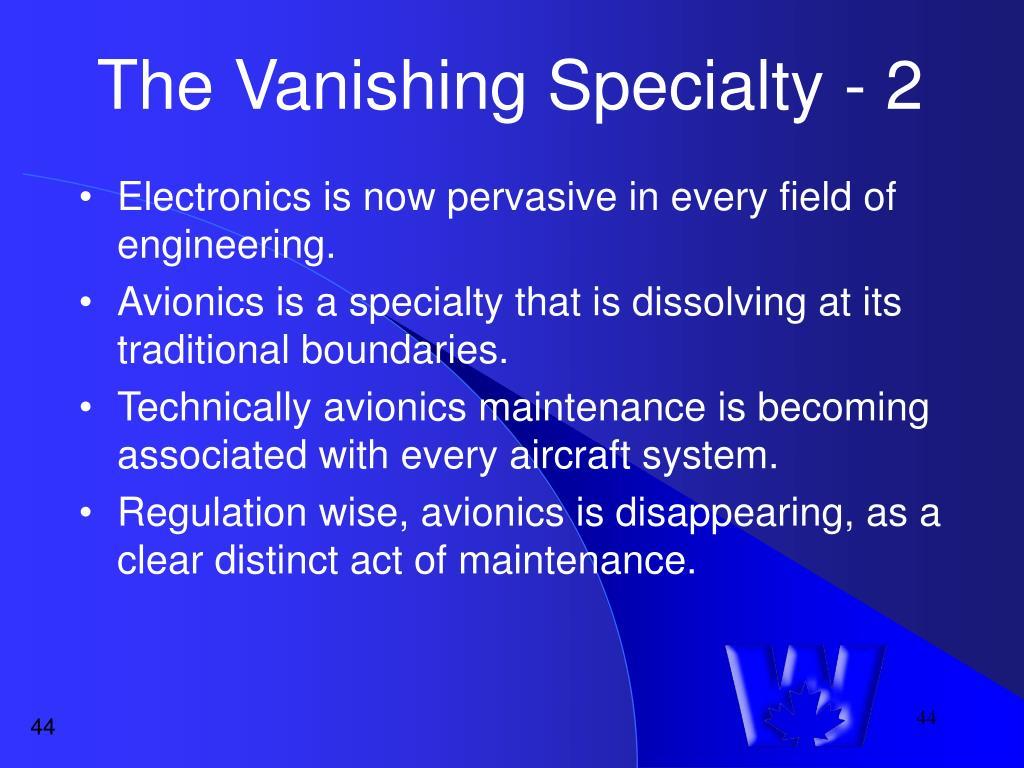 The Vanishing Specialty - 2